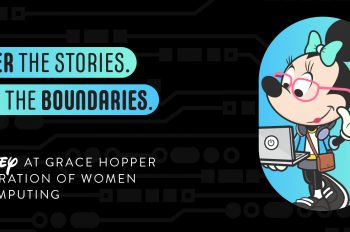Disney Technology Lights Up the Screens at Virtual Grace Hopper Celebration of Women in Computing 2021